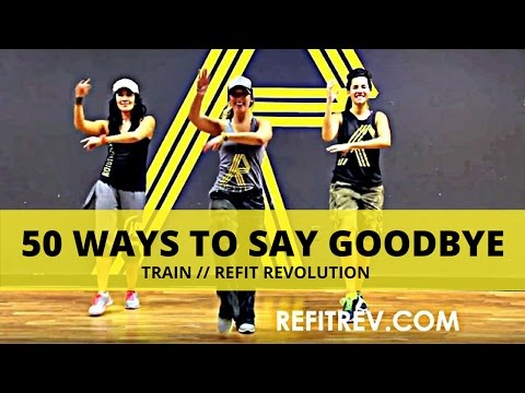 50 Ways To Say Goode  Train  Dance Fitness  REFIT® Revolution
