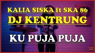 Download lagu Karaoke KU PUJA PUJA - DJ KENTRUNG | KALIA SISKA ft SKA 86