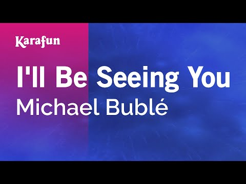 Karaoke I'll Be Seeing You - Michael Bublé *
