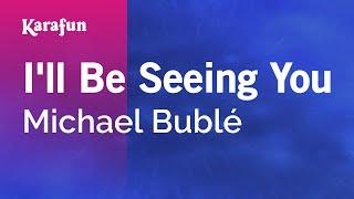 Karaoke I'll Be Seeing You - Michael Bublé *