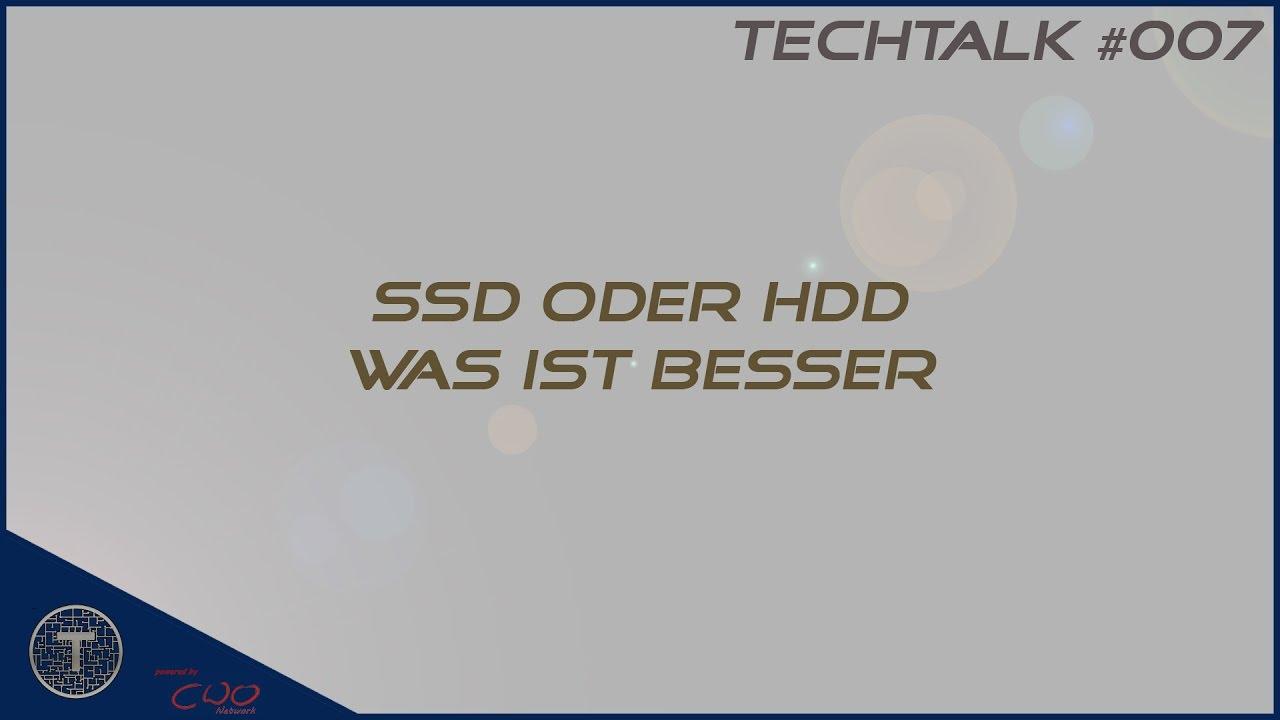 Ssd Oder Hdd Was Ist Besser Techtalk 007 Youtube