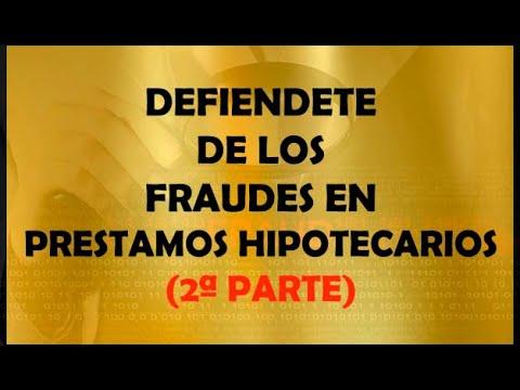 DEFIENDETE DE LOS FRAUDES EN LOS PRESTAMOS HIPOTECARIOS. 2ª PARTE.