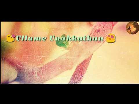 Tamil committed whatsapp status  😘Ullame Unakkuthan 😍