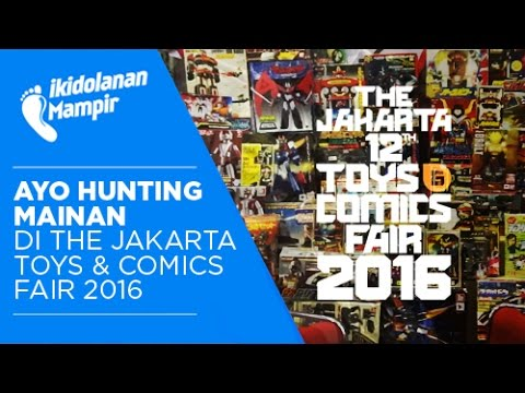 Ayo Hunting Mainan di The Jakarta Toys & Comics Fair 2016