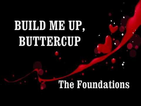 BUILD ME UP BUTTERCUP - (Lyrics)