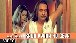 "Babbu Maan : ""Kadd Pyaar Ho Geya"" Full Video Song | Rabb Ne Banaiyan Jodiean"