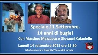 Speciale 11 settembre. 14 anni di bugie! Con Massimo Mazzucco e Giovanni Caianiello. 14/09/2015
