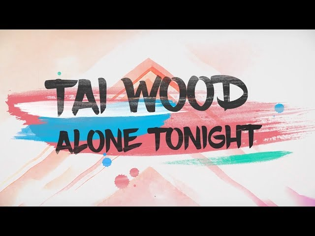 Tai Wood - Alone Tonight (Official Lyric Video)