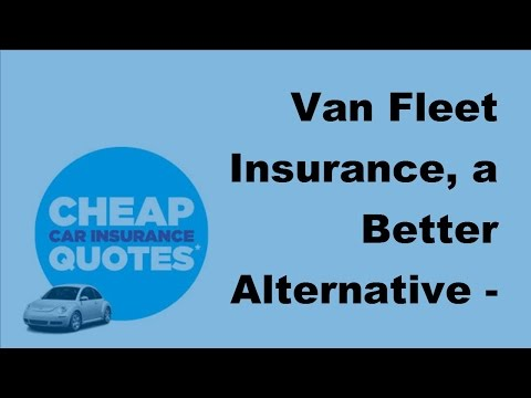 Van Fleet Insurance, a Better Alternative - 2017 Car Insurance Policy Coverage