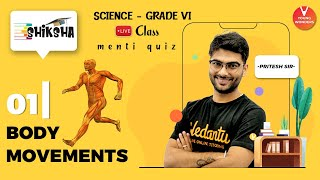 Body Movements L1 | NCERT Class 6 Science Chapter 8 | Young Wonders | Pritesh Sir