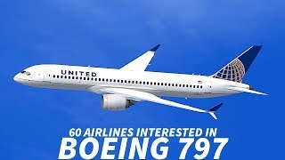 60 AIRLINES In TALKS With BOEING For 797