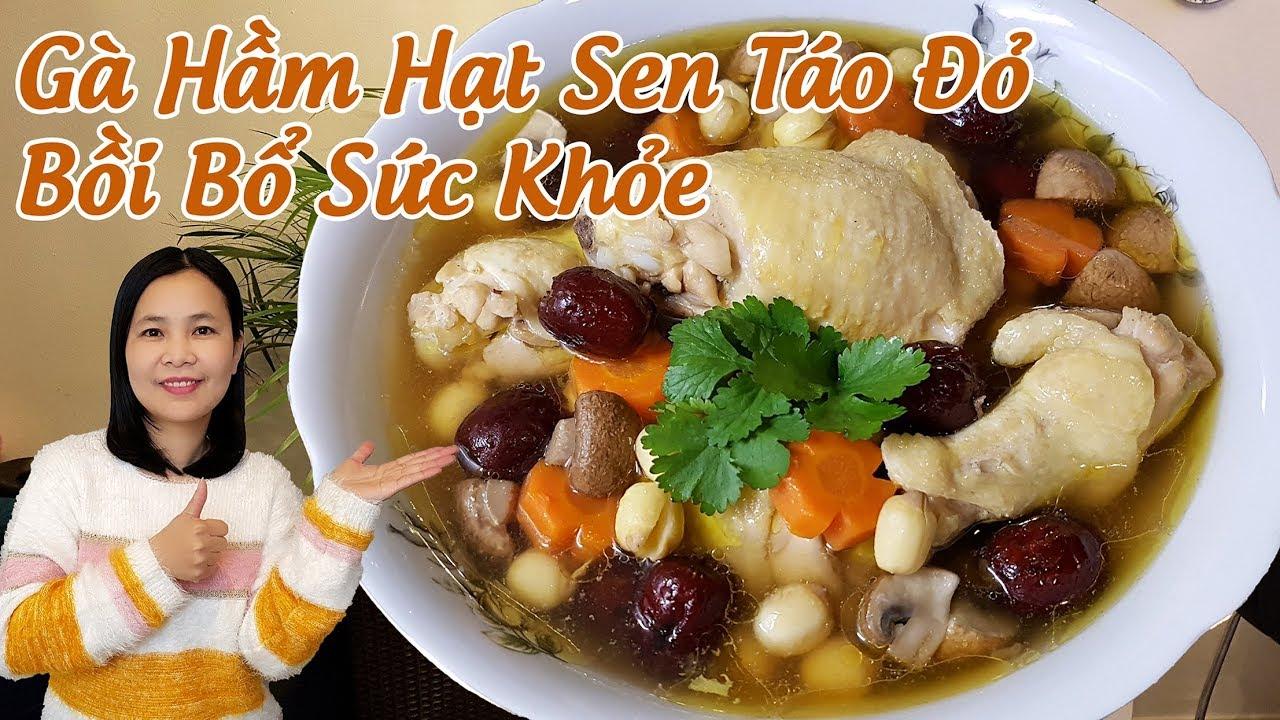 Cách Nấu Gà Hầm Hạt Sen Táo Đỏ Bồi Bổ Sức Khỏe Cho Cả Nhà (Chicken Soup with Red Dates)