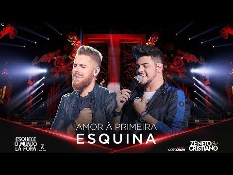 Zé Neto e Cristiano - AMOR À PRIMEIRA ESQUINA - #EsqueceOMundoLaFora