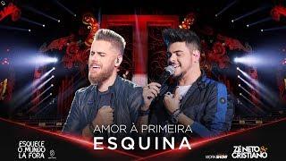 Zé Neto e Cristiano - AMOR À PRIMEIRA ESQUINA - #EsqueceOMundoLaFora thumbnail