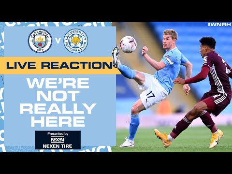 LIVE | FULL-TIME REACTION | MAN CITY v LEICESTER CITY #WNRH