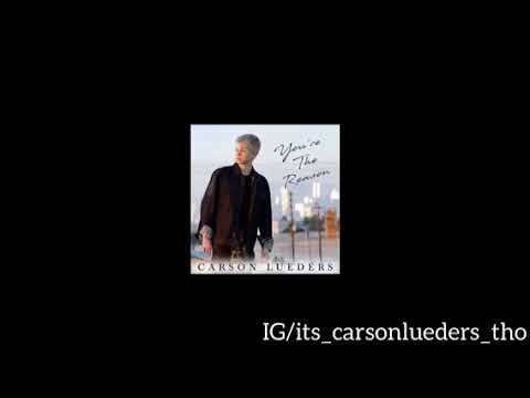 Carson lueders- you're the reason (offical Audio)   celebrity information