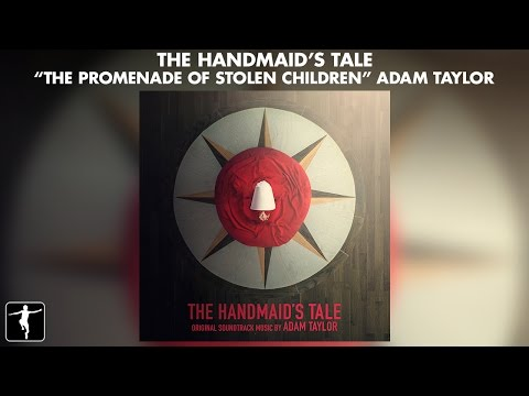 The Promenade Of Stolen Children - Adam Taylor - The Handmaid's Tale Soundtrack (Official Video)