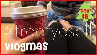 TREAT YO SELF | Vlogmas Day 18 (December 12, 2016)