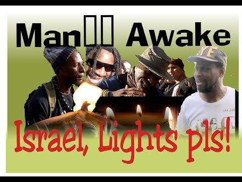 Black Man Awake -  ISRAEL , LIGHTS PLS!