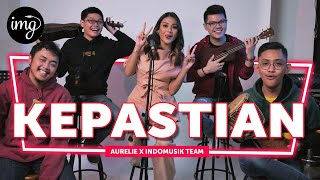 Kepastian - Aurelie Hermansyah Ft. IndomusikTeam #PETIK