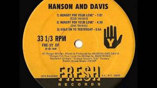 Hanson & Davis - Hungry For Your Love (Dub Mix)