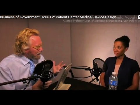 Business of Government Hour-TV: Patient Center Medical Device Design