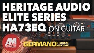 Heritage Audio Elite Series HA73EQ On Guitar