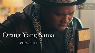 Orang Yang Sama Virgoun MP3