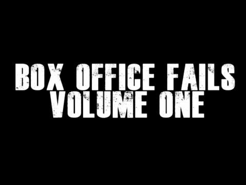 Box Office Fails: Volume One