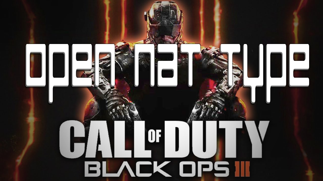 OPEN YOUR NAT TYPE CALL OF DUTY BLACK OPS 3 XBOX 360ONE PS34 Amp PC YouTube