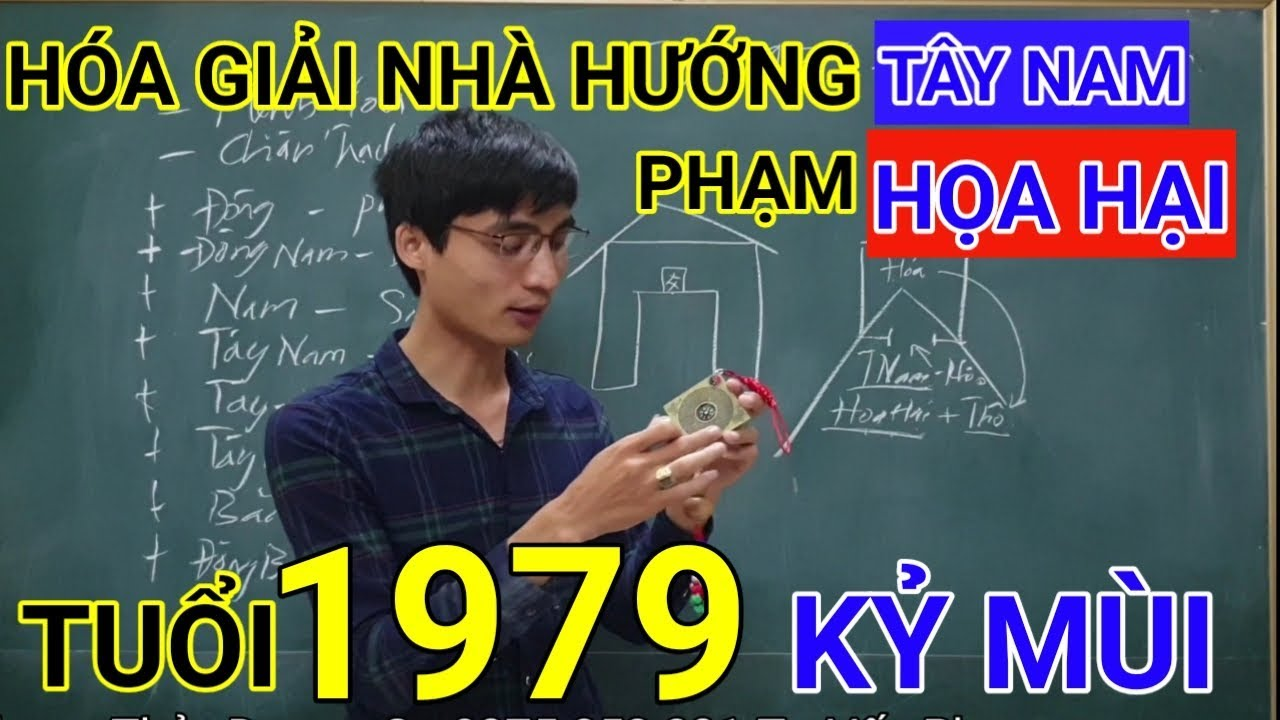 Tuổi Kỷ Mùi1979 Nhà Hướng Tây Nam | Hóa Giải Hướng Nhà Phạm Họa Hại Cho Tuoi Ky Mui 1979