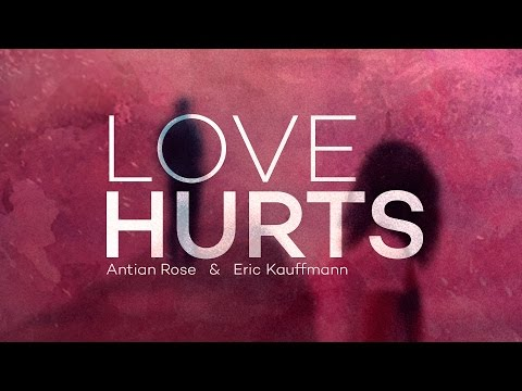 Antian Rose & Eric Kauffmann - Love Hurts (Official Audio)