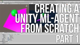 Creating a Unity ML-Agent from Scratch Part 1