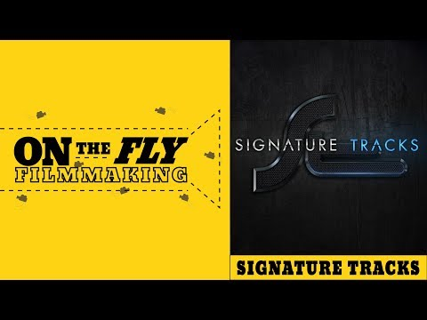 Signature Tracks - Music Licensing Company | On The Fly Filmmaking