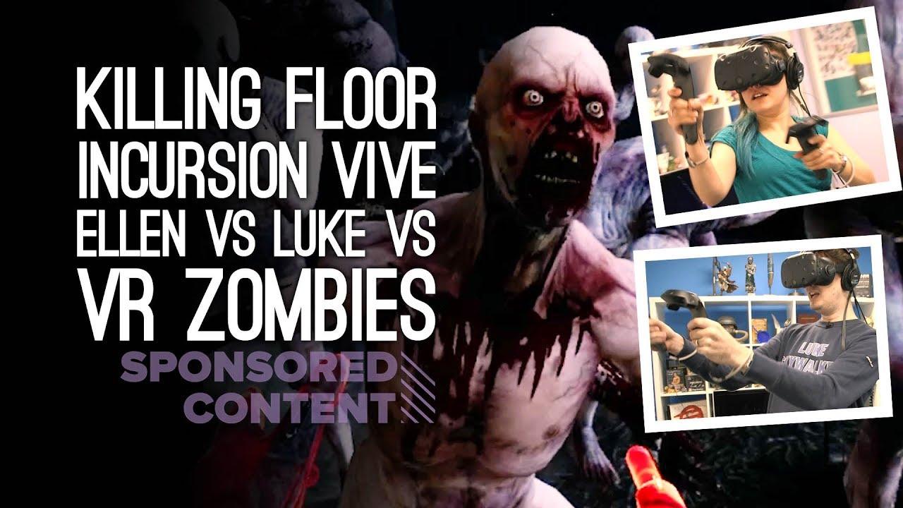 Killing floor incursion htc vive ellen vs luke vs vr for Killing floor zombies