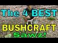 The Four Best Bushcraft Saws
