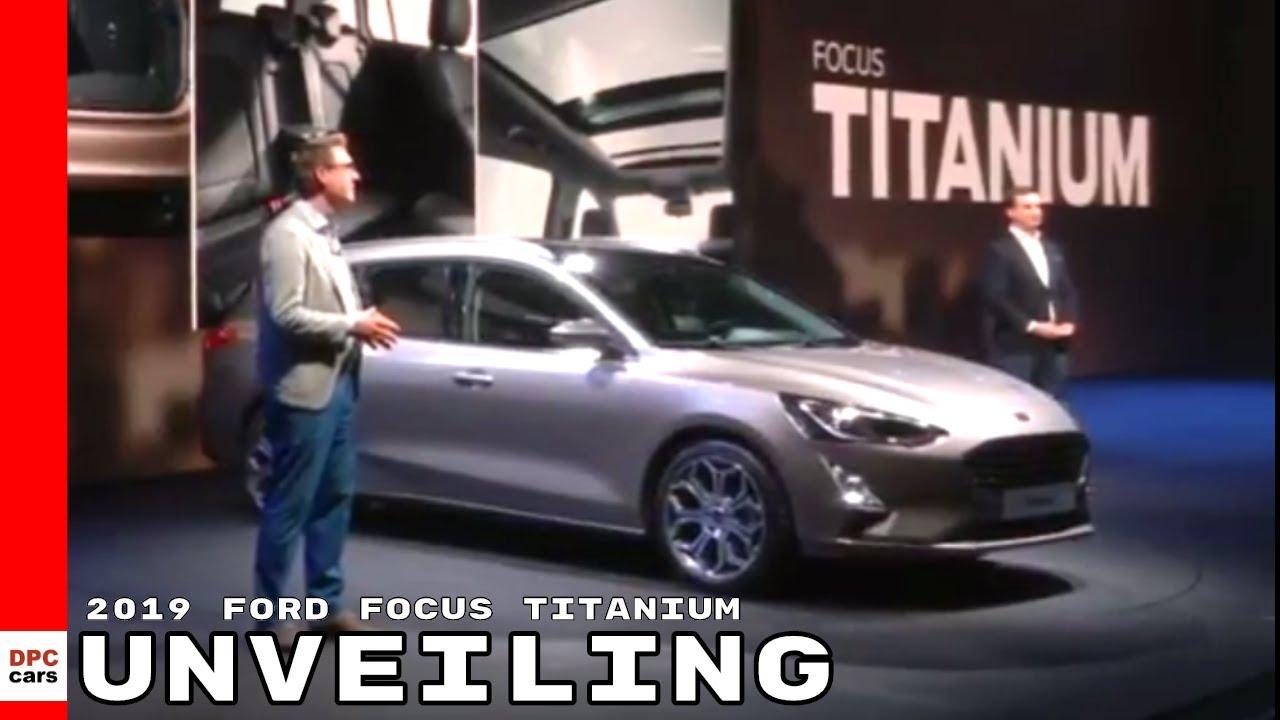 2019 Ford Focus Titanium Unveiling