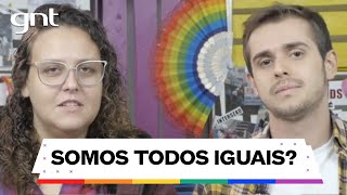 Avanços dos direitos LGBTQI+: Somos todos iguais? | Canal das Bee no GNT | Orgulho LGBTQI+