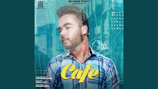 Cafe (Sukhmani Singh) Mp3 Song Download