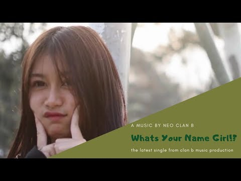 Whats Your Name Girl//CLAN B