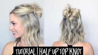 Tutorial   Half Up Messy Top Knot
