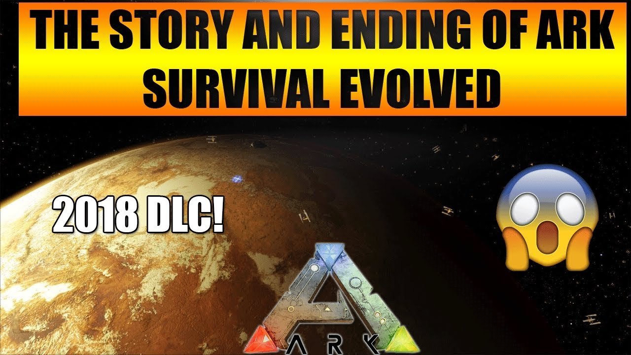 The official story and ending of Ark: Survival Evolved revealed       2018  DLC 😲😲