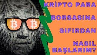 Sıfırdan Kripto Para Borsasına Nasıl Başlarım? -Geniş Anlatımlı