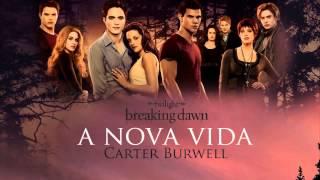 Carter Burwell A Nova Vida Soundtrack  (Amanecer Parte 1)