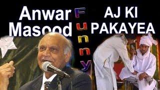 """Anwar Masood """"Aj Ki Pakaiye Das Tera Ke Khyaal E"""""""