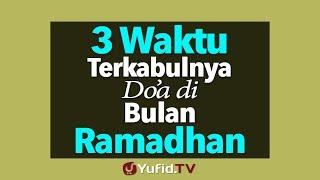 Download Video 3 Waktu Terkabulnya Doa di Bulan Ramadhan - Poster Dakwah Yufid TV MP3 3GP MP4