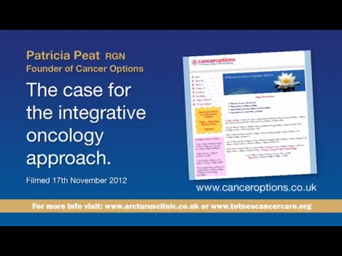 Patricia Peat   The case for the integrative oncology approach