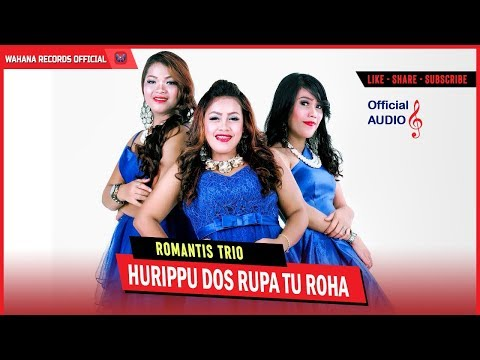 ROMANTIS TRIO - HURIPPU DO RUPA TU ROHA (Official Audio) - LAGU BATAK TERBARU