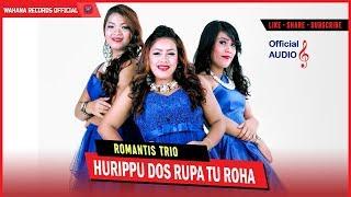 Video LAGU BATAK TERBARU 2017 - ROMANTIS TRIO - HURIPPU DOS RUPA TU ROHA (OFFICIAL AUDIO) download MP3, 3GP, MP4, WEBM, AVI, FLV Oktober 2017