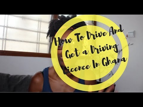 How To Drive And Get A Driving Licence In Ghana